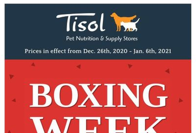 Tisol Pet Nutrition & Supply Stores Boxing Week Flyer December 26 to January 6