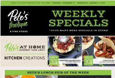 Pete's Fine Foods Flyer December 31 to January 6