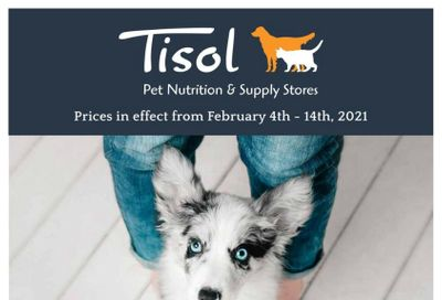 Tisol Pet Nutrition & Supply Stores Flyer February 4 to 14
