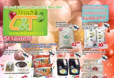 Marche C&T (St. Laurent) Flyer March 25 to 31