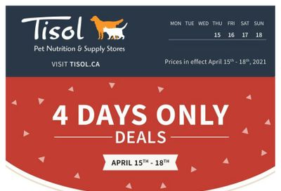 Tisol Pet Nutrition & Supply Stores 4-Days Only Deals Flyer April 15 to 18