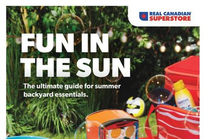 Real Canadian Superstore (West) Fun in the Sun Flyer June 4 to July 8