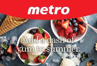 Metro (ON) Add a Dash of Yum to Summer Flyer July 15 to August 11