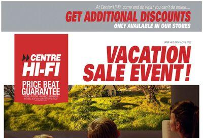 Centre Hi-Fi Flyer July 16 to 22